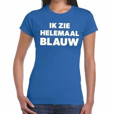 Blauw tekst t-shirt ik zie helemaal blauw dames prijs