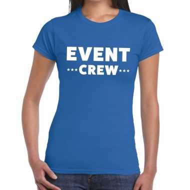 Evenement crew t-shirt blauw met event crew bedrukking voor dames pri