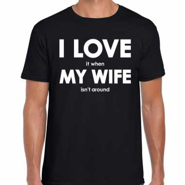 Fun t-shirt i love it when my wife is not around zwart voor heren pri