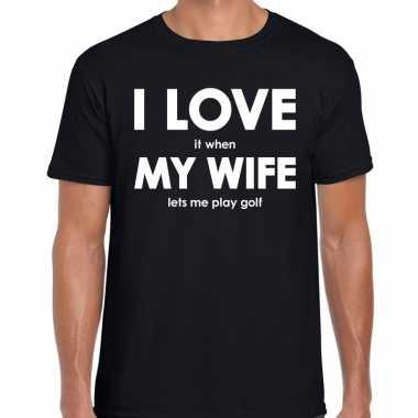 Fun t-shirt i love it when my wife lets me play golf zwart voor heren