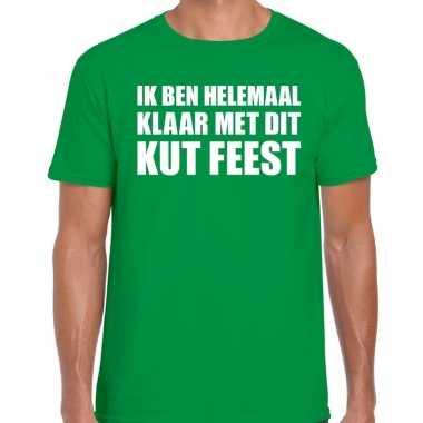 Fun t-shirt ik ben helemaal klaar met dit kut feest groen voor heren