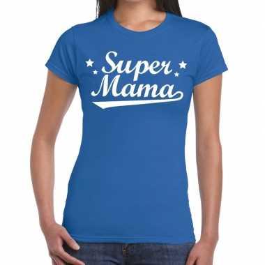 Kadoshirt super mama blauw voor dames prijs