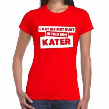 Rood feest t-shirt laat me met rust ik heb een kater rood voor dames