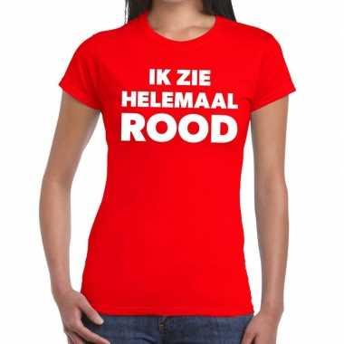 Rood tekst t-shirt ik zie helemaal rood dames prijs