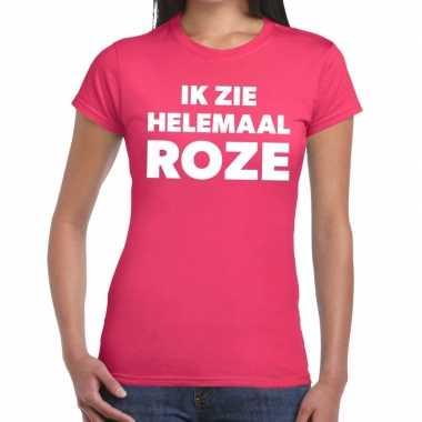 Roze tekst t-shirt ik zie helemaal roze dames prijs