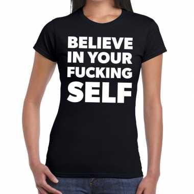 Tekst shirt believe in your fucking self zwart voor dames prijs