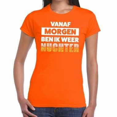 Vanaf morgen ben ik weer nuchter fun t-shirt oranje voor dames prijs